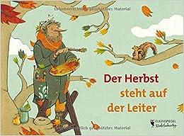 Der Herbst steht auf der Leiter (German) Hardcover – August 1, 2012