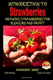 Dueep Jyot Singh Introduction to Strawberries - Growing Strawberries for Pleasure and Profit