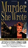 You Bet Your Life (Murder, She Wrote) (0451207211) by Fletcher, Jessica