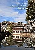 Strasburgo: Patrimonio Dell'unesco / Il Quartiere Della Petite France
