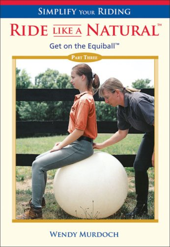 simplify-your-riding-ride-like-a-natural-get-on-the-equiball-pt-3