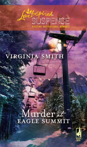 Image of Murder at Eagle Summit (The Classical Trio Series, Book 2) (Steeple Hill Love Inspired Suspense #145)