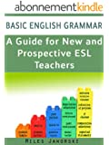 Basic English Grammar: A Guide for New and Prospective ESL Teachers: CELTA Preparation (ESL Resources for New and Prospective Teachers Book 1) (English Edition)