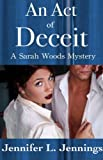 An Act of Deceit (A Sarah Woods Mystery)