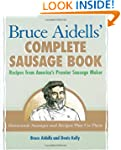 Bruce Aidells' Complete Sausage Book:...