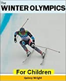 The Winter Olympics For Children: The Amazing History, Sports, and Athletes of the Winter Olympics: Sports for Kids