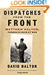 Dispatches from the Front: The Life o...