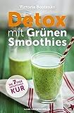 Detox mit Gr�nen Smoothies - Die 7-Tage-Entgiftungskur