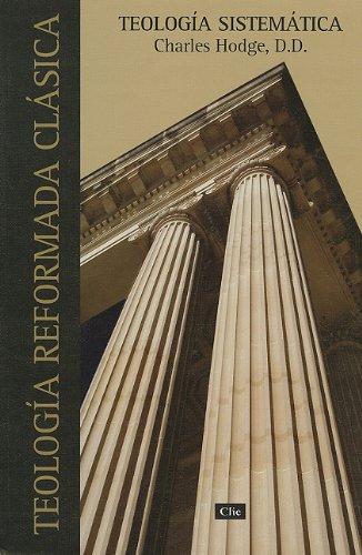 Teología sistemática de Charles Hodge (Spanish Edition)