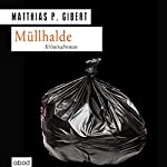 Müllhalde (Paul Lenz 13) | Matthias P. Gibert