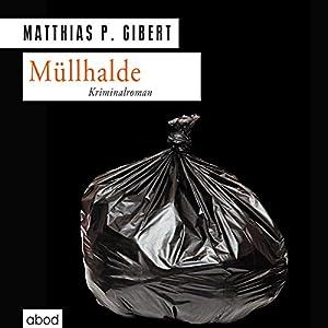Müllhalde (Paul Lenz 13) Hörbuch