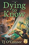 Dying to Know (A Gumshoe Ghost Mystery) by Tj O'Connor