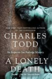 A Lonely Death: An Inspector Ian Rutledge Mystery (Inspector Ian Rutledge Mysteries) (0061726206) by Todd, Charles