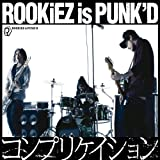 Complication ~ Rookiez Is Punk'D