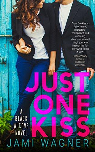 Just One Kiss: A Black Alcove Novel (The Black Alcove Series Book 1) PDF