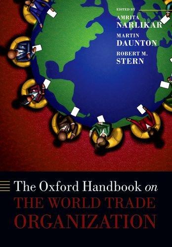 The Oxford Handbook on The World Trade Organization (Oxford Handbooks in Politics & International Relations)