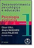 Desenvolvimento Psicológico e Educação. Psicologia Evolutiva - Volume 1 - 9788536302270