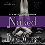 Naked: The Blackstone Affair, Book 1 (       UNABRIDGED) by Raine Miller Narrated by Grace Grant, Shane East