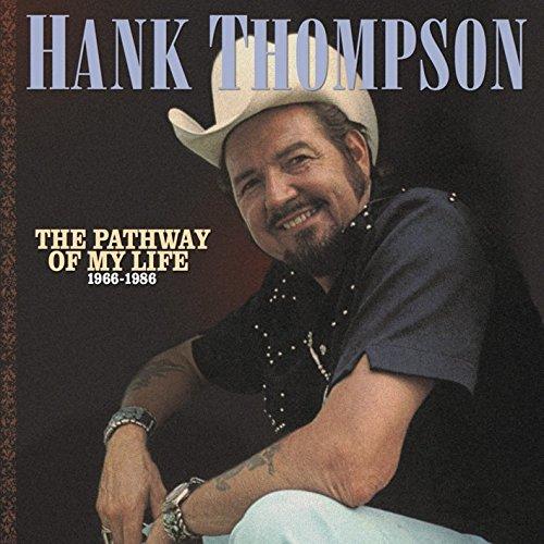 Hank Thompson - The Pathway Of My Life: 1966-1986 - Zortam Music