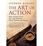 img - for [(The Art of Action: How Leaders Close the Gaps Between Plans, Actions and Results )] [Author: Stephen Bungay] [Jan-2011] book / textbook / text book