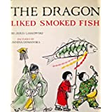 The Dragon Liked Smoked Fish