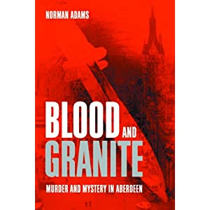 Blood and Granite: Murder and Mystery in Aberdeen