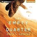 The Empty Quarter (       UNABRIDGED) by David L. Robbins Narrated by Luke Daniels