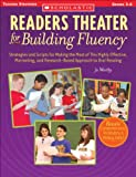 Readers Theater for Building Fluency: Strategies and Scripts for Making the Most of This Highly Effective, Motivating, and Research-Based Approach to Oral Reading (Teaching Strategies, Grades 3-6)