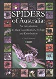 Trevor J. Hawkeswood Spiders of Australia: An Introduction to Their Classification, Biology and Distribution (Pensoft Series Faunistica)