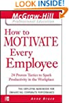 How to Motivate Every Employee: 24 Pr...