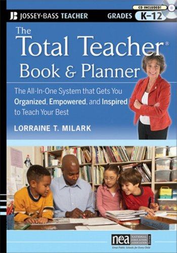 The Total Teacher, Book and Planner: The All-in-One System That Gets You Organized, Empowered, and Inspired to Teach Your Best (Josey-Bass Teacher Grades K-12)