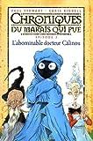 echange, troc Paul Stewart, Chris Riddell - Chroniques du marais qui pue, Tome 3 : L'abominable docteur Câlinou