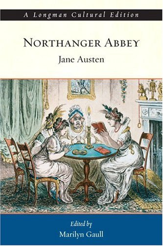 Northanger Abbey: A Longman Cultural Edition