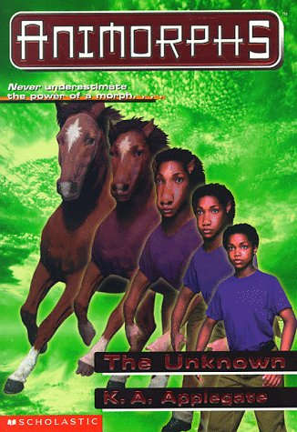 The Unknown (Animorphs, Book 14), K. A. APPLEGATE