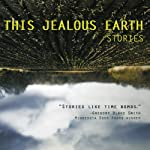 This Jealous Earth: Stories | Scott Dominic Carpenter