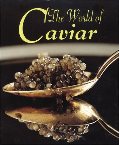 The World of Caviar by Oliver LeGoff