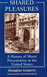 Shared Pleasures: A History Of Movie Presentation In The United States (Wisconsin Studies in Film)