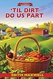 Til Dirt Do Us Part (Local Foods Mystery)