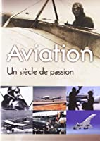 Aviation - Un siècle de passion