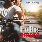 Folle amore   Alex De Rosa