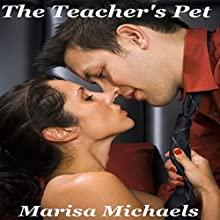 The Teacher's Pet Audiobook by Marisa Michaels Narrated by Augustine Poe