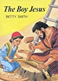 The Boy Jesus (Stories of Jesus (Lutterworth))