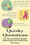 Quirky Quotations: More Than 500 Fascinating, Quotable Comments and the Stories Behind Them (051758560X) by Tuleja, Tad