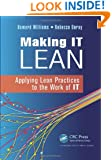 Making IT Lean: Applying Lean Practices to the Work of IT
