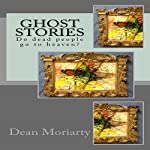 Ghost Stories: Do Dead People Go to Heaven?   Dean Moriarty