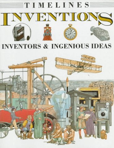 Inventions: Inventors & Ingenious Ideas (Timelines)