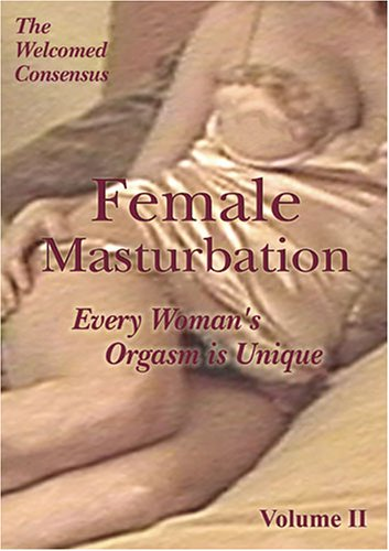 Female Masturbation : Every Woman's Orgasm is Unique.