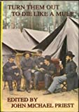 img - for Turn Them Out To Die Like a Mule: The Civil War Letters of John N. Henry, 49th New York, 1816-1865 book / textbook / text book