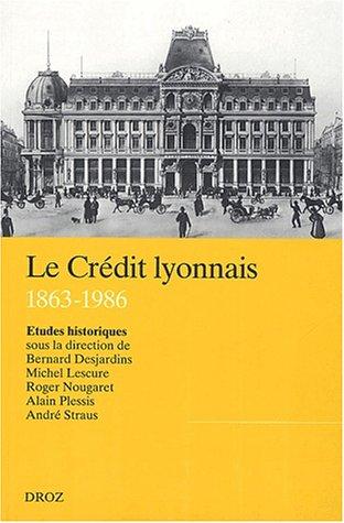 le-credit-lyonnais-1863-1986-etudes-historiques