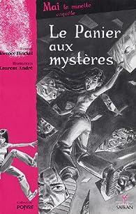Ma� la minotte enqu�te : Le panier aux myst�res par Florence Hinckel